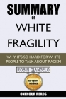 Summary Of White Fragility: Why It's So Hard For White People To Talk About Racism By Robin Diangelo Cover Image