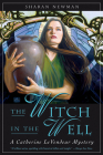 The Witch in the Well (Catherine Levendeur Mysteries) Cover Image