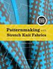 Patternmaking with Stretch Knit Fabrics: Bundle Book + Studio Access Card Cover Image