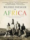 Wilfred Thesiger in Africa Cover Image
