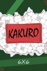 Kakuro 6 x 6: Kakuro Puzzle Book, 200 Kakuro Puzzle Books for Adults Cover Image