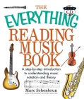 The Everything Reading Music: A Step-By-Step Introduction To Understanding Music Notation And Theory (Everything®) Cover Image