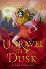 Unravel the Dusk (The Blood of Stars #2) Cover Image