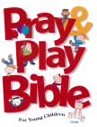 Pray & Play Bible for Young Children Cover Image