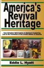 America's Revival Heritage: How Christian Reformation & Spiritual Awakening Led to the Formation of the United States of America Cover Image