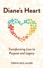 Diane's Heart: Transforming Loss to Purpose and Legacy Cover Image