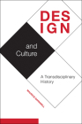 Design and Culture: A Transdisciplinary History Cover Image