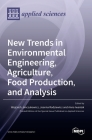 New Trends in Environmental Engineering, Agriculture, Food Production, and Analysis Cover Image