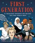 First Generation: 36 Trailblazing Immigrants and Refugees Who Make America Great Cover Image