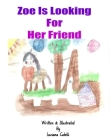Zoe is looking for a friend: Original Illustration Cover Image