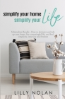 Simplify Your Home, Simplify Your Life: Zero-Clutter Home & Unstuff Your Home 2 in 1 Minimalism Bundle - How to declutter and tidy up your home, live Cover Image