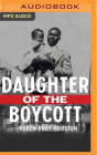 Daughter of the Boycott: Carrying on a Montgomery Family's Civil Rights Legacy Cover Image