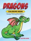 Dragons Coloring Book: Fantasy Coloring Book Edition Cover Image