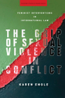 The Grip of Sexual Violence in Conflict: Feminist Interventions in International Law (Stanford Studies in Human Rights) Cover Image