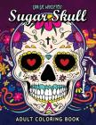 Sugar Skull Dia de Muertos: Adults Coloring Book for Stress Relieving Cover Image