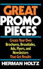 Great Promo Pieces: Create Your Own Brochures, Broadsides, Ads, Flyers and Newsletters That Get Results Cover Image