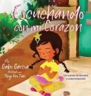 Escuchando con mi Corazón: Un cuento de bondad y autocompasión Cover Image