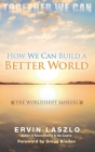 How We Can Build a Better World: The Worldshift Manual Cover Image