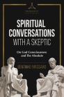 Spiritual Conversations with a Skeptic: On God Consciousness and The Absolute Cover Image