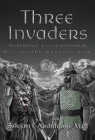 Three Invaders: The Deliberate Revision of History & the Secrets and Lies Behind Today's World Cover Image