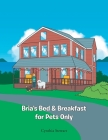 Bria's Bed & Breakfast for Pets Only Cover Image