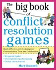 The Big Book of Conflict Resolution Games: Quick, Effective Activities to Improve Communication, Trust and Collaboration Cover Image
