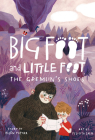 The Gremlin's Shoes (Big Foot and Little Foot #5) Cover Image