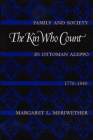 The Kin Who Count: Family and Society in Ottoman Aleppo, 1770-1840 Cover Image