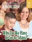Why Do We Have to Go to Mass? (Catholic Parent Know-How) Cover Image