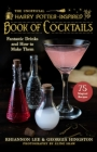 The Unofficial Harry Potter Book of Cocktails: Fantastic Drinks and How to Make Them Cover Image