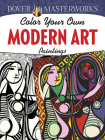 Color Your Own Modern Art Paintings (Dover Masterworks) Cover Image
