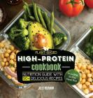 Plant-Based High-Protein Cookbook: Nutrition Guide With 90+ Delicious Recipes (Including 30-Day Meal Plan) Cover Image