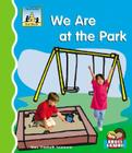We Are at the Park (First Words) Cover Image