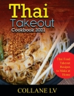 Thai Takeout Cookbook 2021: Thai Food Takeout Recipes to Make at Home Cover Image