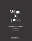What to Post: How to Create Engaging Social Media Content that Builds Your Brand and Gets Results (for Real Estate) Cover Image