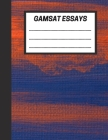 GAMSAT Essays: Practice and Score Essays for the GAMSAT Written Communication section, 100 pages - Large (8.5 x 11 inches) Cover Image
