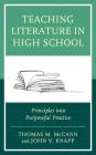 Teaching Literature in High School: Principles Into Purposeful Practice Cover Image