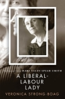 A Liberal-Labour Lady: The Times and Life of Mary Ellen Spear Smith Cover Image