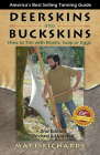 Deerskins into Buckskins: How to Tan with Brains, Soap or Eggs Cover Image