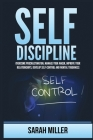 Self-Discipline: Overcome Procrastination, Manage Your Anger, Improve Your Relationships, Develop Self-Control and Mental Toughness Cover Image