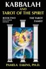 Kabbalah and Tarot of the Spirit: Book Two. The Tarot Family Cover Image