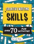 Creative Writing Skills: Over 70 fun activities for children Cover Image