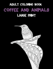 Adult Coloring Book Coffee and Animals - Large Print Cover Image