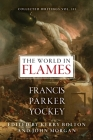 The World in Flames: The Shorter Writings of Francis Parker Yockey Cover Image