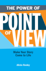 The Power of Point of View: Make Your Story Come to Life Cover Image