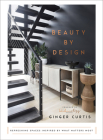 Beauty by Design: Refreshing Spaces Inspired by What Matters Most Cover Image