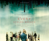 Every Stolen Breath: The Swarm Killed Her Father. She's Next. Cover Image