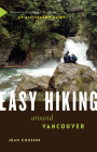 Easy Hiking Around Vancouver: An All-Season Guide Cover Image