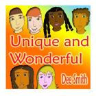 Unique and Wonderful: A Rhyming Picture Book for Children about Diversity that encourages Tolerance and discourages prejudice and racism Cover Image