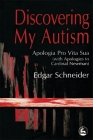 Discovering My Autism: Apologia Pro Vita Sua with Apologies to Cardinal Newman Cover Image
